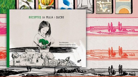 Receptes de pluja i sucre, llibre il·lustrat de Eva Manzano i Mónica Gutierrez Serna.