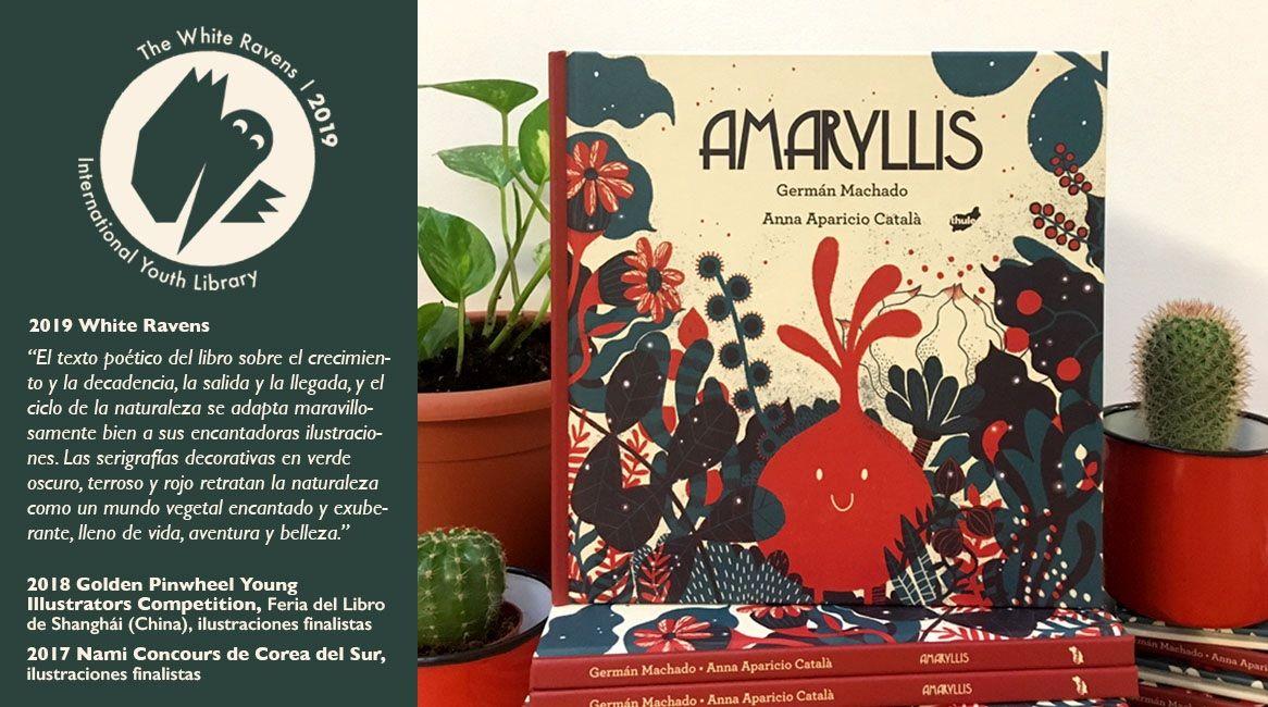 Portada del libro ilustrado Amaryllis de German Machado y Anna Aparicio Catalá. White Ravens 2019