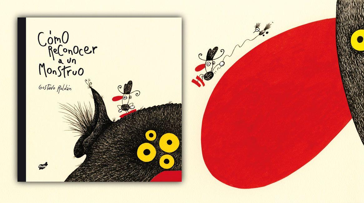Cómo reconocer a un monstruo, libro ilustrado de Gustavo Roldan.