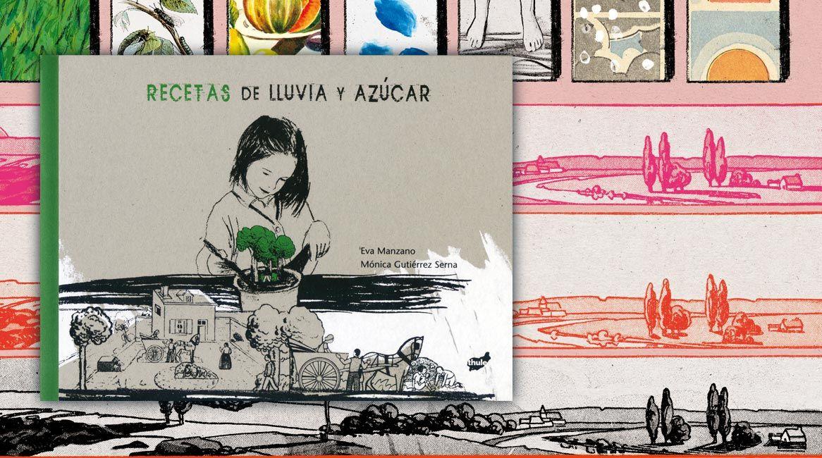 Recetas de lluvia y azúcar, libro ilustrado de Mónica Gutierrez Serna y Eva Manzano.