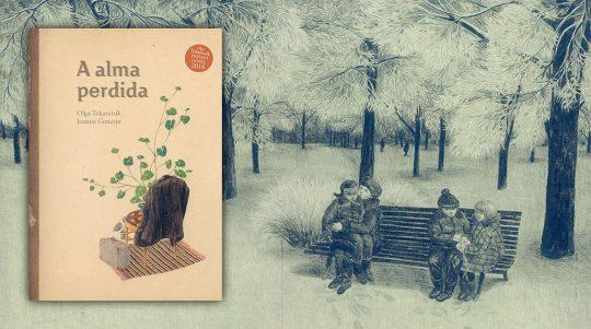 A alma perdida, libro ilustrado de Olga Tokarczuk y Joanna Concejo