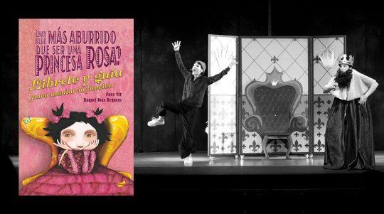 ¿Hay algo más aburrido que ser una princesa rosa? Libreto para teatro. Raquel Díaz Reguera
