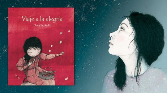 Viaje a la alegría, libro ilustrado de Elena Ferrándiz.
