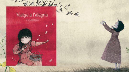 Viatge a l'alegria, llibre il·lustrat d'Elena Ferrándiz.