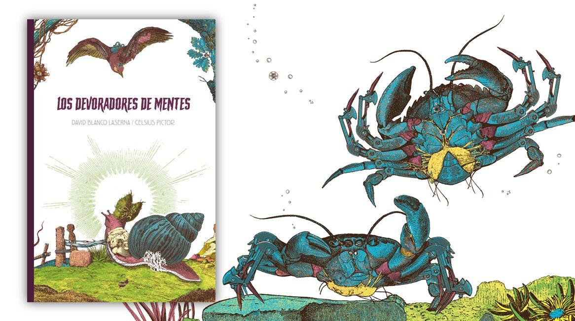 Los devoradores de mentes, libro ilustrado de David Blanco Laserna y Celsius Pictor.