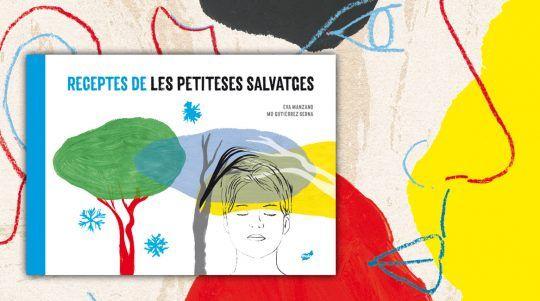 Receptes de les petiteses salvatge, llibre il·lustrat d'Eva Manzano i Mónica Gutiérrez Serna.