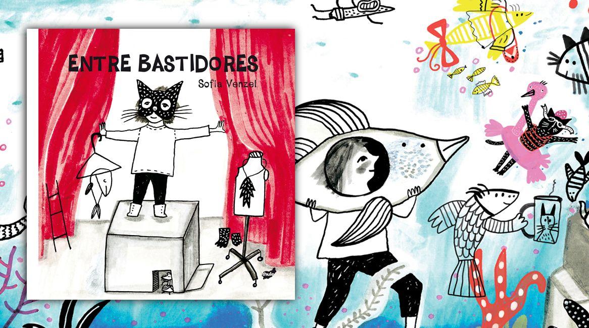 Entre bastidores, libro ilustrado de Sofía Venzel.