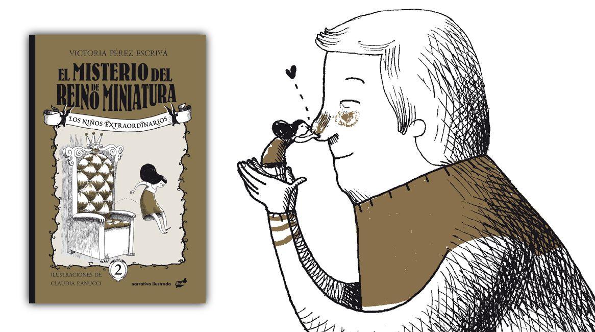 El misterio del Reino de Miniatura. Libro ilustrado de Victoria Pérez Escrivá y Claudia Ranucci.